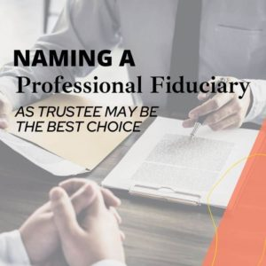Naming a professional fiduciary