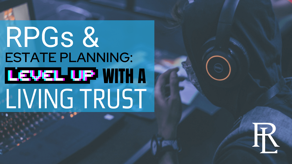 Level Up with a Living Trust